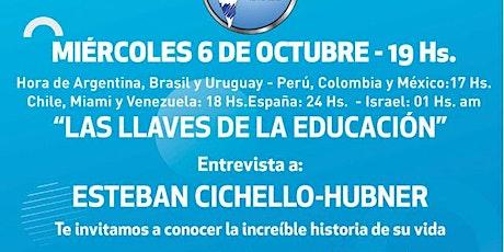 """""""LAS LLAVES DE LA EDUCACIÓN"""" Entrevista a: ESTEBAN CICHELLO-HUBNER entradas"""