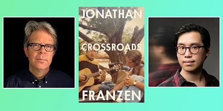 Crossroads: A Virtual Evening with Jonathan Franzen & Tony Tulathimutte tickets