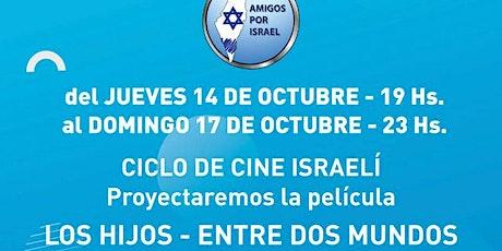 CICLO DE CINE ISRAELI - PELICULA LOS HIJOS ( ENTRE DOS MUNDOS) entradas