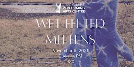 Wet Felted Mittens Workshop tickets