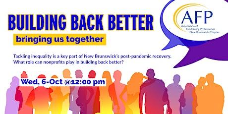Building back better. Bringing us together. tickets