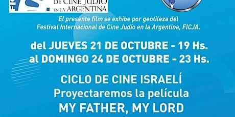 CICLO DE CINE ISRAELI: PELICULA MY FATHER, MY LORD tickets