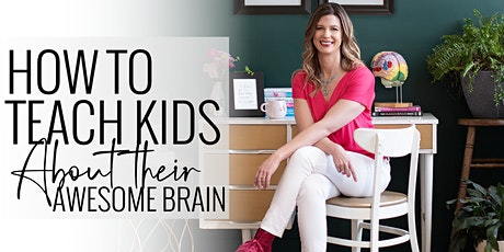 How To Teach Kids About Their Awesome Brain tickets