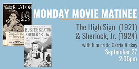 MONDAY MOVIE MATINEE: The High Sign (1921) and Sherlock, Jr. (1924) tickets