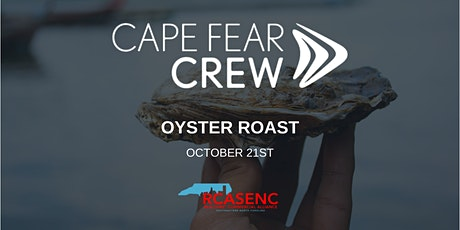 Cape Fear CREW and RCASENC Oyster Roast tickets
