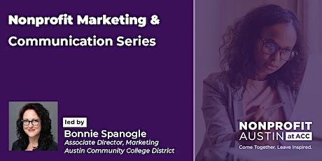 Nonprofit Marketing and Communication Series w/Bonnie Spanogle tickets