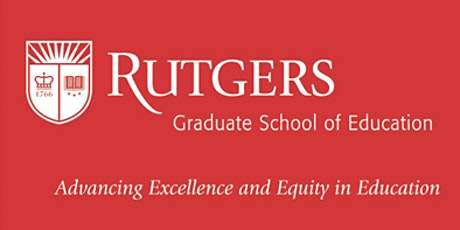 Fall 2021 Rutgers GSE Prospective Student Info. Sessions: Masters Programs tickets