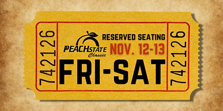 FRI/SAT. RESERVED SEATING - Peach State Classic tickets