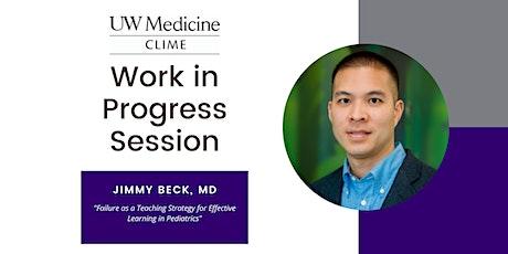 Work in Progress: Jimmy Beck, MD tickets
