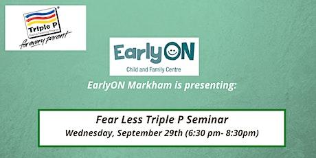 Triple P: Fear Less Seminar tickets