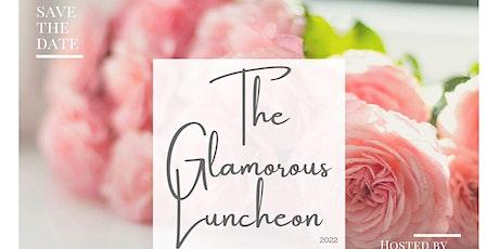 2022 Glamorous Luncheon tickets