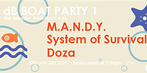 [dB2015 Boat Party] M.A.N.D.Y. SYSTEM OF SURVIVAL (dj)...