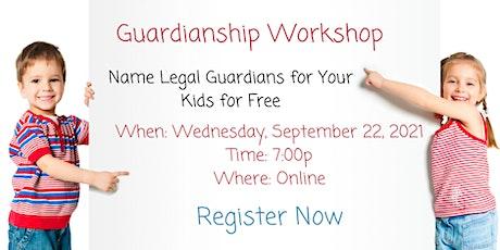 Guardianship Workshop - Name Legal Guardians for Your Kids tickets
