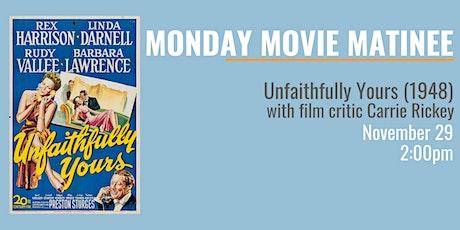 MONDAY MOVIE MATINEE: Unfaithfully Yours (1948) tickets