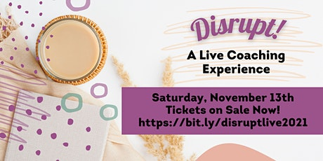 Disrupt: A Live Coaching Experience tickets