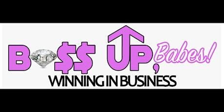 Boss It Up Babes! tickets