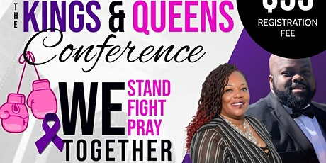 """The Kings & Queens Conference: """"We Stand, Fight, and Pray Together!"""" tickets"""