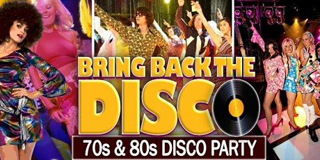 Bring Back The Disco 70s/80s Party tickets