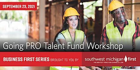 Going Pro Talent Fund Workshop   Business First Series tickets