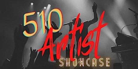 510 ARTST SHOWCASE tickets