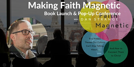 Making Faith Magnetic - Dan Strange and the London Project tickets