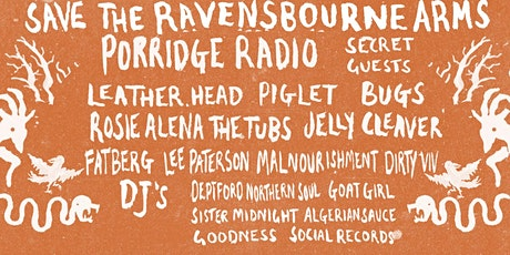 Save the Ravensbourne Arms w/ Porridge Radio, Leather.head and More... tickets