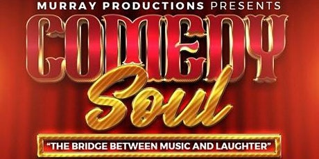 Murray Productions Presents Comedy Soul tickets