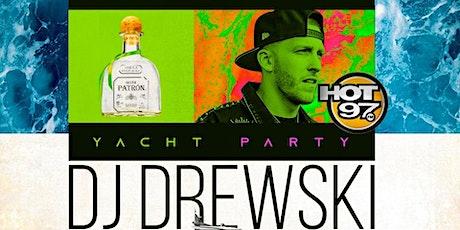 DJ DREWSKI PATRON Tequila YACHT Party tickets
