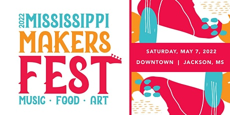 2022 Mississippi Makers Fest tickets