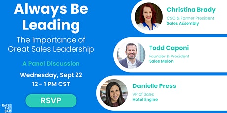 Always Be Leading: The Importance of Great Sales Leadership (panel) tickets