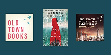 October Sci-fi/Fantasy Book Club: For the Wolf by Hannah Whitten Tickets