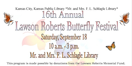 16th Annual Lawson Roberts Butterfly Festival tickets