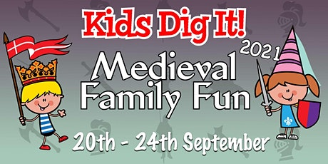 Kids Dig It - Medieval Family Fun 2021 tickets