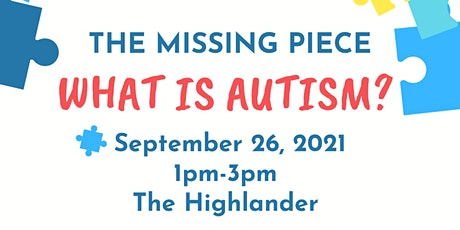 The Missing Piece: What is Autism? tickets