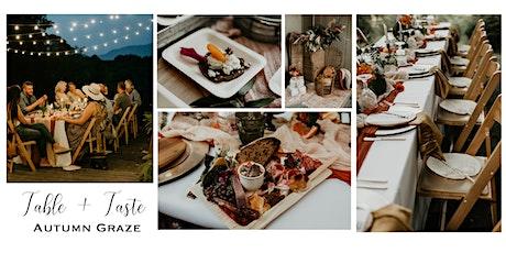Table + Taste: Autumn Graze tickets