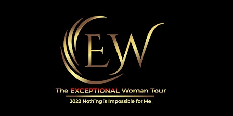 The EXCEPTIONAL Woman Tour 2022 - VIRTUAL TICKETS tickets