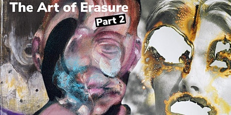 The Art of Erasure II : Destruction and Drawing (PART 2) tickets