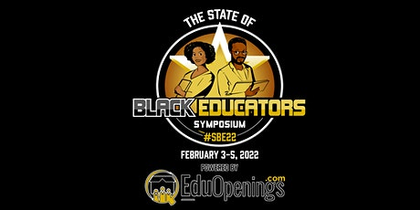 The State of Black Educators Symposium 2022 (SBE22) tickets