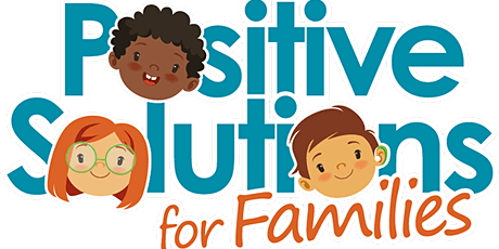 Positive Solutions for Families Virtual Parenting Workshop tickets