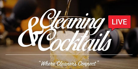 """Cleaning & Cocktails Live - """"Where Cleaner's Connect"""" tickets"""