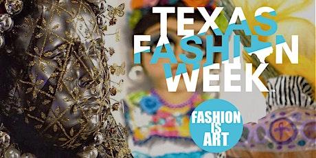 FASHION IS ART - TEXAS FASHION WEEK™ tickets