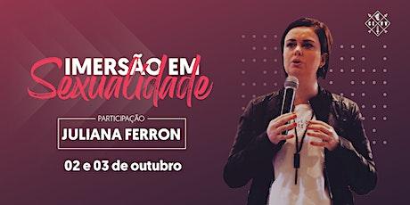 IMERSÃO EM SEXUALIDADE COM JULIANA FERRON ingressos