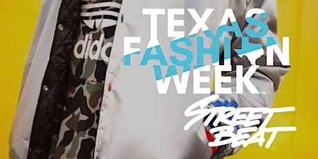 STREET BEAT - TEXAS FASHION WEEK™ tickets