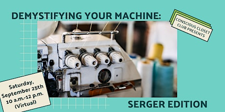 Demystifying Your Sewing Machine: Serger Edition tickets