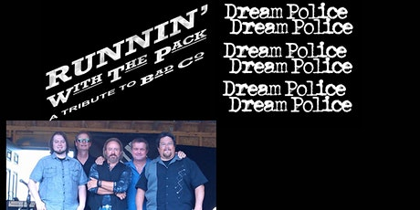 Runnin' with the Pack with opening band The Dream Police tickets