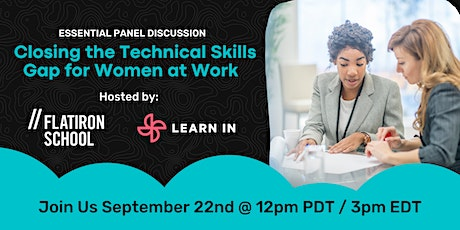 Closing The Technical Skills Gap For Women At Work: Panel | Online tickets