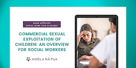 Commercial Sexual Exploitation of Children: An Overview for Social Workers tickets