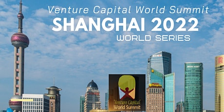 Shanghai (New Date) 2022 Q1 Venture Capital World Summit tickets