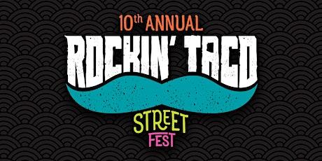 10th Annual Rockin' Taco Street Fest tickets