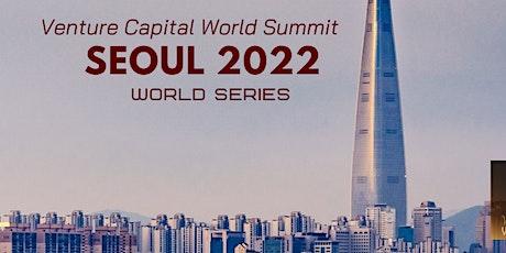 Seoul (New Date) 2022 Q1 Venture Capital World Summit tickets